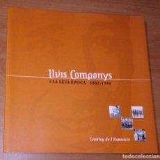 Libros de segunda mano: LLUÍS COMPANYS I LA SEVA ÈPOCA (1882-1940). CATÀLEG DE L'EXPOSICIÓ. Lote 289619588