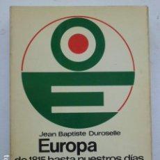 Libros de segunda mano: EUROPA DE 1815 HASTA NUESTROS DÍAS. VIDA POLÍTICA Y RELACIONES INT. (NUEVA CLÍO).. Lote 289624758