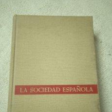 Libros de segunda mano: LA SOCIEDAD ESPAÑOLA. EDITORIAL PLAZA &JANES. AÑO 1972. Lote 293606128
