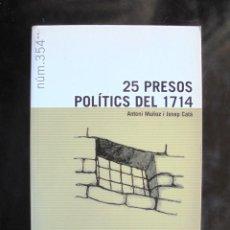 Libros de segunda mano: 25 PRESOS POLÍTICS DEL 1714 ANTONI MUÑOZ I JOSEP CATÀ IMPECABLE EPISODIS DE LA HISTÒRIA 354. Lote 293974268