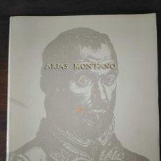 Libros de segunda mano: ARIAS MONTANO Y SU TIEMPO. EXTREMADURA.. Lote 294375478