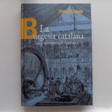 Libros de segunda mano: LIBRERIA GHOTICA. FRANCESC CABANA. LA BURGESIA CATALANA. UNA APROXIMACIÓ HISTÒRICA. PROA 1996. FOLIO. Lote 294378613