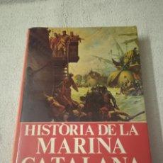 Libros de segunda mano: HISTÒRIA DE LA MARINA CATALANA. EDITORIAL AEDOS. AÑO 1977. EN CATALÁN.. Lote 294578958