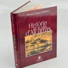 Libros de segunda mano: HISTÒRIA DE LA VILA D'ALCARRÀS, MANUEL CAMPS I CLEMENTE, 2003, PAGÈS EDITORS, LLEIDA. 28X21,5CM. Lote 295044833