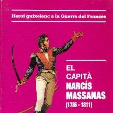 Libros de segunda mano: COL·LECCIÓ ESTUDIS GUIXOLENCS -- EL CAPITÀ NARCÍS MASSANAS (1786-1811). Lote 295842808