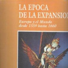 Libros de segunda mano: EUROPA Y EL MUNDO DESDE 1559 HASTA 1660. LA ÉPOCA DE EXPANSIÓN. Lote 295849883