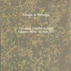 Libros de segunda mano: EDUARDO DE MARIATEGUI: EL CAPITAN CRISTOBAL DE ROJAS. INGENIERO MILITAR DEL SIGLO XVI. Lote 295851858