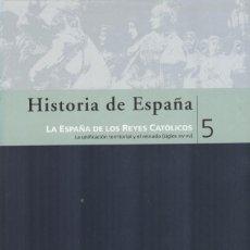 Libros de segunda mano: HISTORIA DE ESPAÑA. TOMO V: LOS REYES CATÓLICOS. Lote 295852568