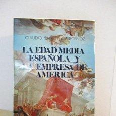 Libros de segunda mano: SÁNCHEZ ALBORNOZ, CLAUDIO. LA EDAD MEDIA ESPAÑOLA Y LA EMPRESA DE AMÉRICA.. Lote 295855923