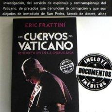 Libros de segunda mano: LOS CUERVOS DEL VATICANO BENEDICTO XVI EN ENCRUCIJADA LIBRO FRATTINI PAPA RELIGIÓN CRISTIANA MAFIA. Lote 295860223