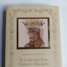 Libros de segunda mano: EL CABALLERO DON MARIANO FERNÁNDEZ ECHEVARRÍA Y VEITIA HISTORIA MÉXICO PUEBLA LOS ÁNGELES ARTE XVIII. Lote 296596753