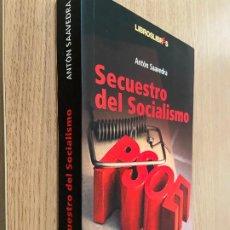 Libros de segunda mano: SECUESTRO DEL SOCIALISMO / ANTON SAAVEDRA / LIBROSLIBRES, 2004. Lote 296617643