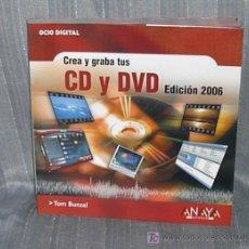 Libros de segunda mano - CREA Y GRABA TUS CD Y DVD. EDICIÓN 2006. - 18983846