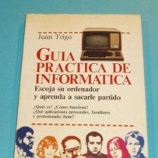 Libros de segunda mano: GUÍA PRÁCTICA DE LA INFORMÁTICA. JUAN TRIGO. 1985 . PÁGS.177. Lote 25290864