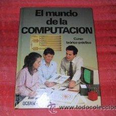 Libros de segunda mano: EL MUNDO DE LA COMPUTACION NUMERO UNO 1 RETRO ORDENADORES. Lote 26782043