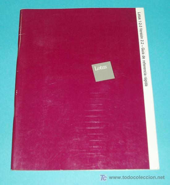 LOTUS 1-2-3. VERSION 2.2 . GUIA DE REFERENCIA RAPIDA ( INFORMATICA ) (Libros de Segunda Mano - Informática)