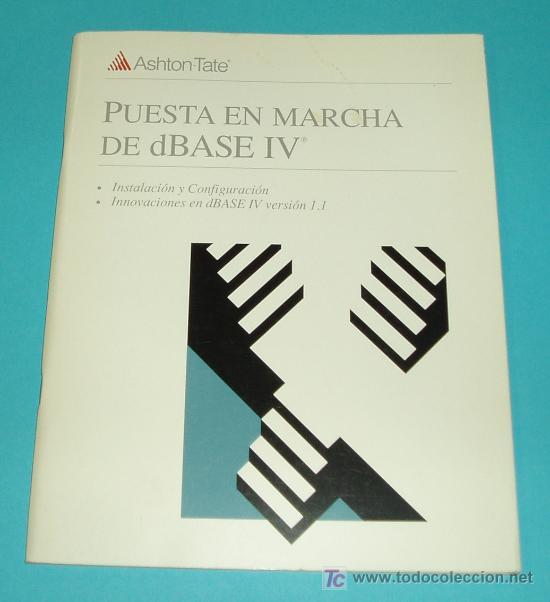 PUESTA EN MARCHA DE DBASE IV. ASHTON TATE ( INFORMATICA ) (Libros de Segunda Mano - Informática)