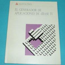 Libros de segunda mano: EL GENERADOR DE APLICACIONES DE DBASE IV. ASHTON TATE ( INFORMATICA ). Lote 15270528