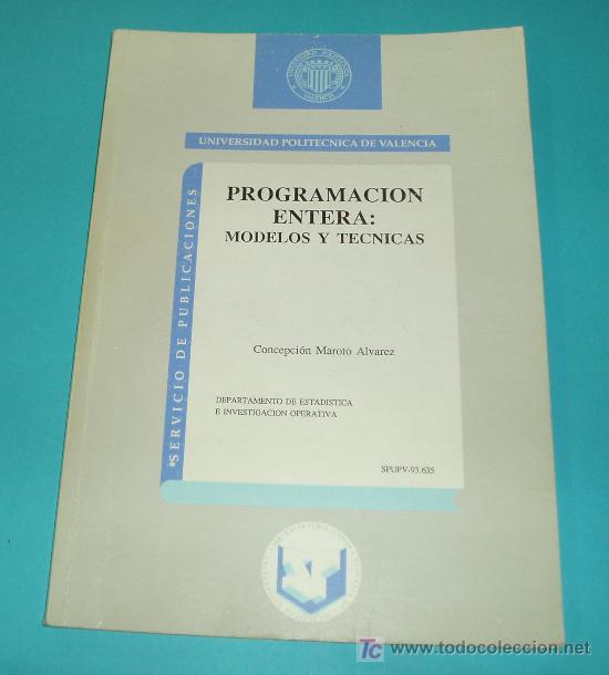 PROGRAMACION ENTERA: MODELOS Y TECNICAS. UNIVERSIDAD POLITECNICA DE VALENCIA ( INFORMATICA ) (Libros de Segunda Mano - Informática)
