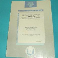Libros de segunda mano: MODELOS SEMANTICOS Y MODELOS ORIENTADOS A OBJETOS. UNIVERSIDAD POLITECNICA DE VALENCIA( INFORMATICA . Lote 22316702