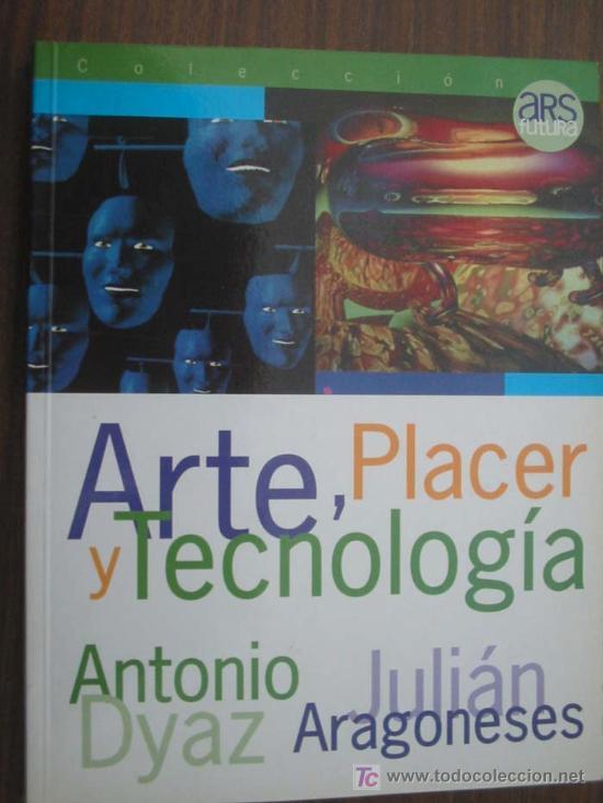 ARTE, PLACER Y TECNOLOGÍA. DYAZ, ANTONIO Y ARAGONESES, JULIÁN. 1995. ANAYA MULTIMEDIA (Libros de Segunda Mano - Informática)