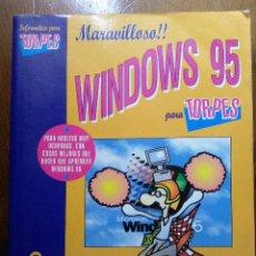 Libros de segunda mano: WINDOWS 95 PARA TORPES - ANAYA - INFORMATICA. Lote 27010036