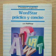 Libros de segunda mano: WORDSTAR PRACTICO Y CONCISO - CON MAILMERGE - CHRISTIAN LANGFELDER - DATANET - INFORMATICA. Lote 27043314