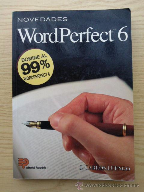 WORDPERFECT 6 - J. CARLOS LUENGO - EDITORIAL PARANINFO - INFORMATICA (Libros de Segunda Mano - Informática)