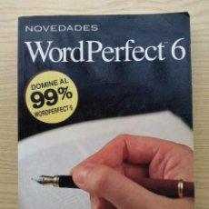 Libros de segunda mano: WORDPERFECT 6 - J. CARLOS LUENGO - EDITORIAL PARANINFO - INFORMATICA. Lote 27010040