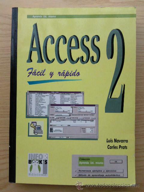 ACCESS 2 - LUIS NAVARRO - CARLES PRATS - INFORBOOK´S - INFORMATICA (Libros de Segunda Mano - Informática)
