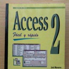 Libros de segunda mano: ACCESS 2 - LUIS NAVARRO - CARLES PRATS - INFORBOOK´S - INFORMATICA. Lote 27010044