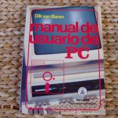 Libros de segunda mano: MANUAL DE USUARIO DE PC. DIK VAN BAREN. MARCOMBO (1992). Lote 19775003