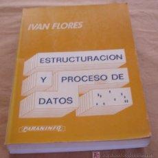 Libros de segunda mano: ESTRUCTURACIÓN Y PROCESO DE DATOS - IVAN FLORES.. Lote 20713574