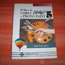 Libros de segunda mano: EL LIBRO DE COREL DRAW Y PHOTOPAINT 5 RA-MA JOSE LUIS OROS. Lote 26915168