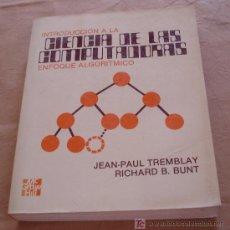 Livros em segunda mão: INTRODUCCION A LA CIENCIA DE LAS COMPUTADORAS ENFOQUE ALGORITMICO - JEAN-PAUL TREMBLAY.. Lote 21019539
