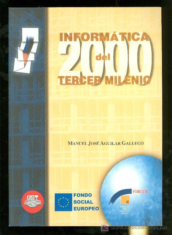 INFORMATICA DEL TERCER MILENIO. MANUEL JOSE AGUILAR GALLEGO. 2000. (Libros de Segunda Mano - Informática)
