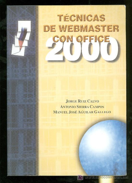 TECNICAS DE WEBMASTER CON OFFICE. 2000. (Libros de Segunda Mano - Informática)