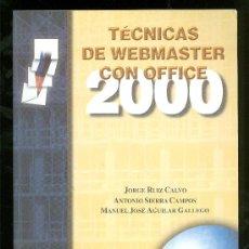 Libros de segunda mano: TECNICAS DE WEBMASTER CON OFFICE. 2000.. Lote 20945150