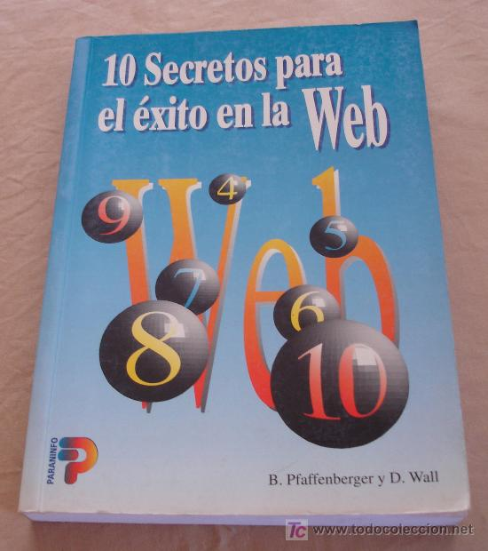 10 SECRETOS PARA EL EXITO EN LA WEB - BRYAN PFAFFENBERGER Y D. WALL. (Libros de Segunda Mano - Informática)