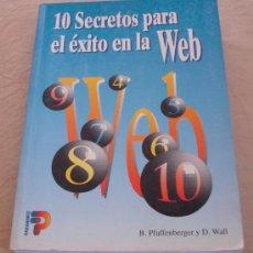Libros de segunda mano: 10 SECRETOS PARA EL EXITO EN LA WEB - BRYAN PFAFFENBERGER Y D. WALL.. Lote 21020026