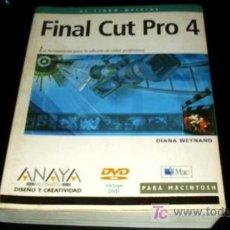 Libros de segunda mano: FINAL CUT PRO 4 - ANAYA - 560 PÁGINAS - EL LIBRO OFICIAL. Lote 26661636