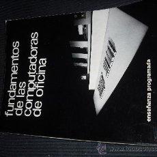 Libros de segunda mano: FUNDAMENTOS COMPUTADORAS DE OFICINA. Lote 22469561