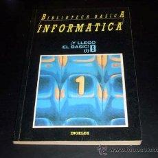 Libros de segunda mano: BIBLIOTECA BÁSICA INFORMÁTICA - ¡Y LLEGÓ EL BASIC NUM 5. Lote 33353768