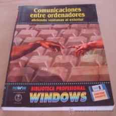 Libros de segunda mano: COMUNICACIONES ENTRE ORDENADORES, ABRIENDO VENTANAS AL EXTERIOR - BIBLIOTECA PROFESIONAL WINDOWS.. Lote 22778674