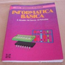 Libros de segunda mano: INFORMATICA BASICA - E. ALCALDE, M. GARCIA, S. PEÑUELAS. - SERIE: INFORMATICA DE GESTION.. Lote 22797326