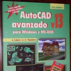 Libros de segunda mano: AUTOCAD AVANZADO V13 (VOLUMEN 1) POR LÓPEZ Y TAJADURA DE ED. MCGRAW HILL EN MADRID 1997. Lote 24060081