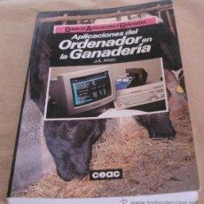 Libros de segunda mano: APLICACIONES DEL ORDENADOR EN LA GANADERIA - GUIAS DE AGRICULTURA Y GANADERIA - J.A. AÑON.. Lote 23990320