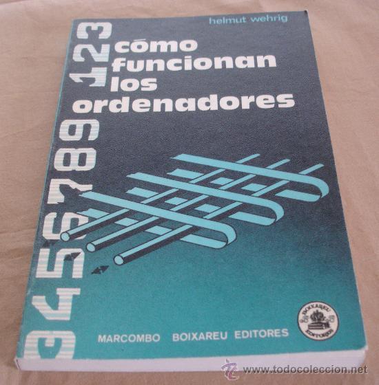 COMO FUNCIONAN LOS ORDENADORES - HELMUT WEHRIG. (Libros de Segunda Mano - Informática)