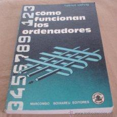 Libros de segunda mano: COMO FUNCIONAN LOS ORDENADORES - HELMUT WEHRIG.. Lote 23990570