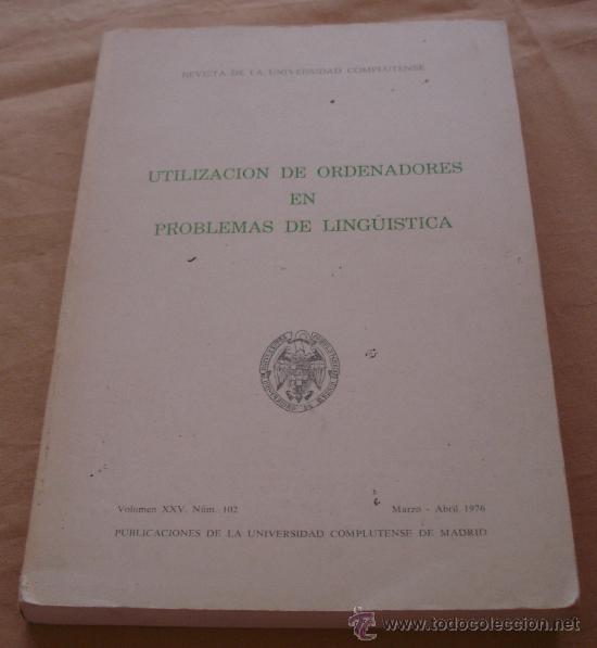 UTILIZACION DE ORDENADORES EN PROBLEMAS DE LINGÜISTICA - REVISTA DE LA UNIVERSIDAD COMPLUTENSE. (Libros de Segunda Mano - Informática)